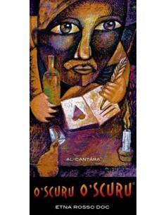 Etna Rosso DOC 'O'Scuru O'Scuru' 2013 - Al-Cantàra